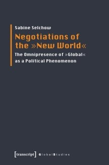 Selchow_Negotiations of the 'New World'